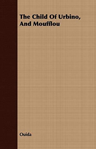 9781409793717: The Child of Urbino, and Moufflou