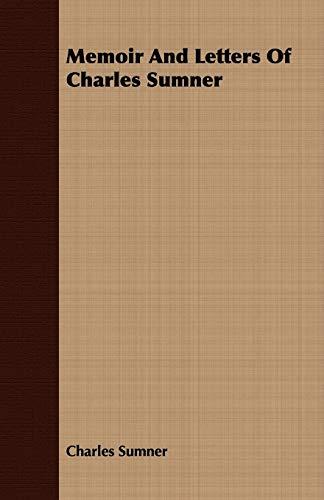 Memoir And Letters Of Charles Sumner: Charles Sumner