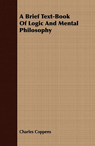 9781409795018: A Brief Text-Book Of Logic And Mental Philosophy
