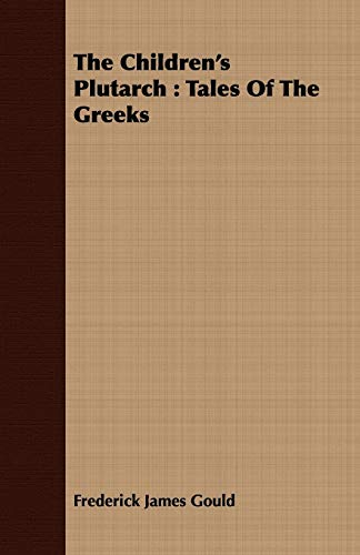 9781409798415: The Children's Plutarch: Tales Of The Greeks