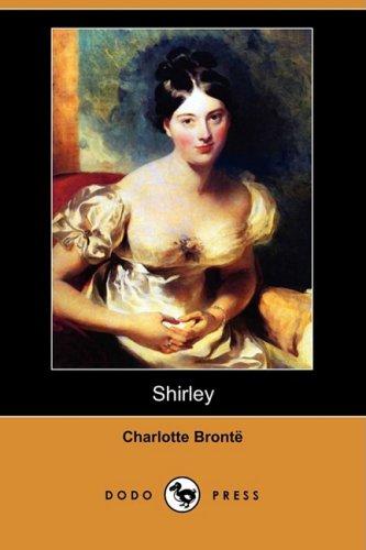 Shirley (Dodo Press): Charlotte Bronte