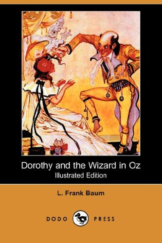 9781409900504: Dorothy and the Wizard in Oz (Illustrated Edition) (Dodo Press)