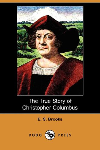 9781409900542: The True Story of Christopher Columbus (Dodo Press)