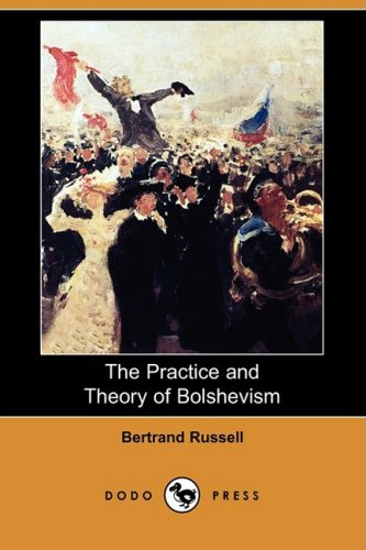 9781409901020: The Practice and Theory of Bolshevism (Dodo Press)