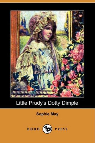 9781409901686: Little Prudy's Dotty Dimple (Dodo Press)