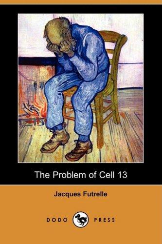 9781409901723: The Problem of Cell 13 (Dodo Press)