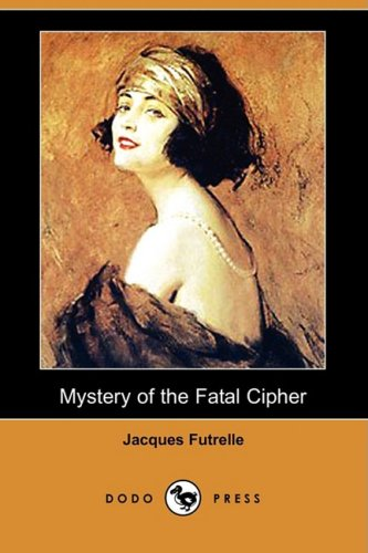 9781409901778: Mystery of the Fatal Cipher (Dodo Press)