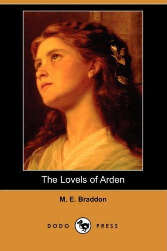 The Lovels of Arden (Dodo Press) (1409902099) by Mary Elizabeth Braddon; M. E. Braddon
