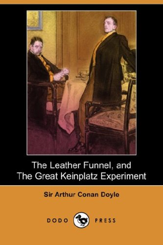 9781409902416: The Leather Funnel, and the Great Keinplatz Experiment (Dodo Press)