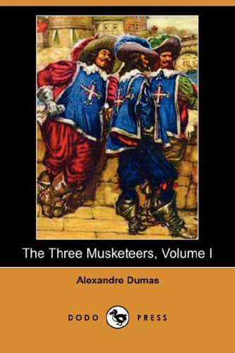 9781409902423: 1: The Three Musketeers, Volume I (Dodo Press)