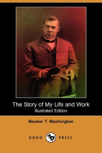 9781409902676: The Story of My Life and Work (Illustrated Edition) (Dodo Press)