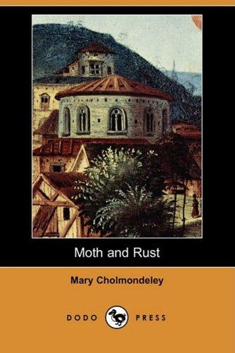 Moth and Rust (Dodo Press) (Paperback): Mary Cholmondeley