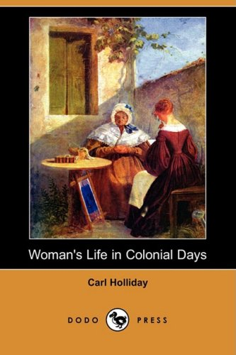 9781409903253: Woman's Life in Colonial Days (Dodo Press)