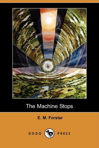 9781409903291: The Machine Stops (Dodo Press)