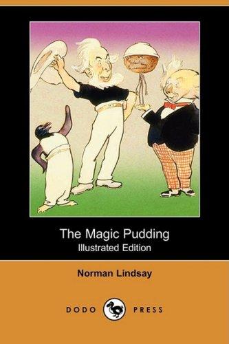 The Magic Pudding (Illustrated Edition) (Dodo Press): Norman Lindsay