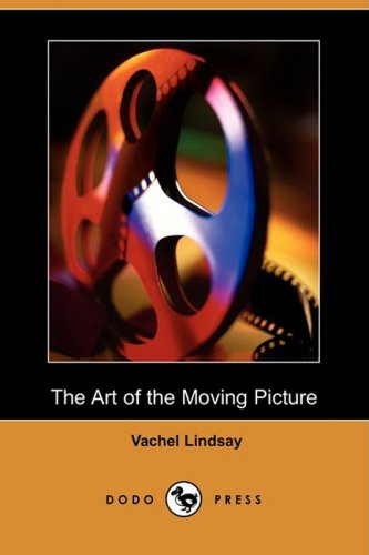 9781409904038: The Art of the Moving Picture (Dodo Press)