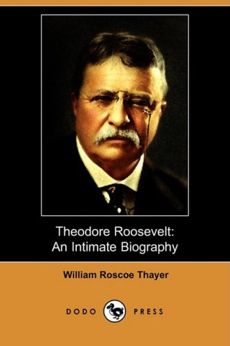 9781409904526: Theodore Roosevelt: An Intimate Biography (Dodo Press)