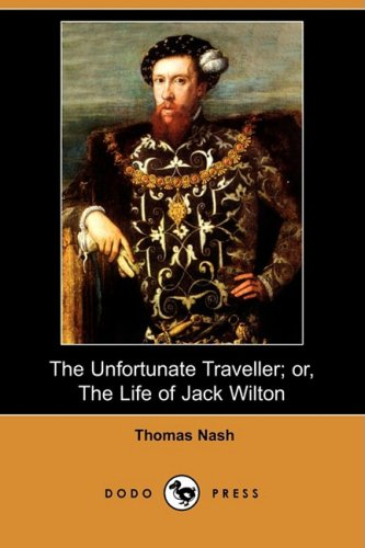 9781409905622: The Unfortunate Traveller; Or, the Life of Jack Wilton (Dodo Press)