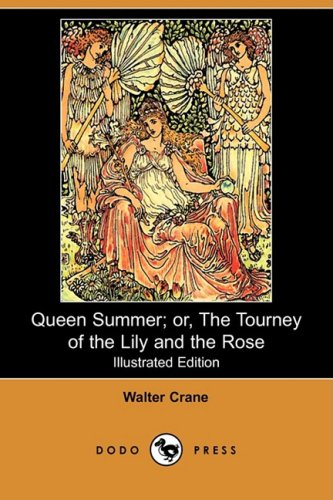9781409905905: Queen Summer; Or, the Tourney of the Lily and the Rose (Illustrated Edition) (Dodo Press)