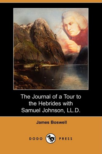 9781409906117: The Journal of a Tour to the Hebrides with Samuel Johnson, LL.D. (Dodo Press)