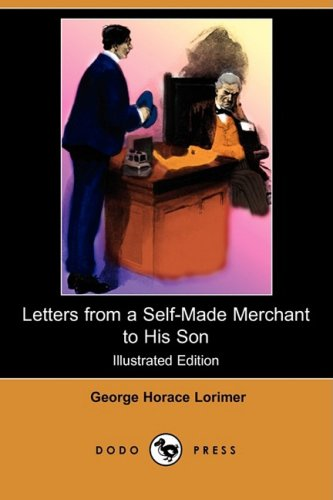 9781409906230: Letters from a Self-Made Merchant to His Son (Illustrated Edition) (Dodo Press)