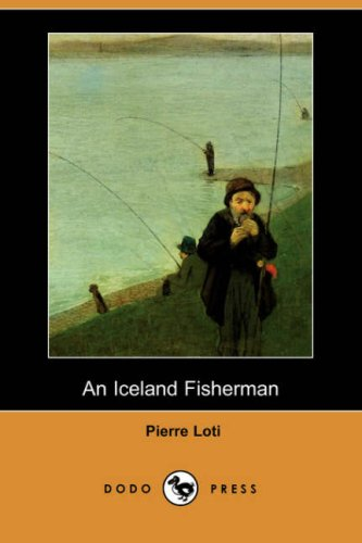 An Iceland Fisherman (Dodo Press): Pierre Loti