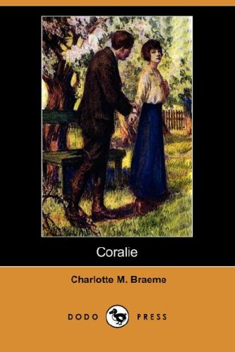 Coralie (Dodo Press): Braeme, Charlotte M.