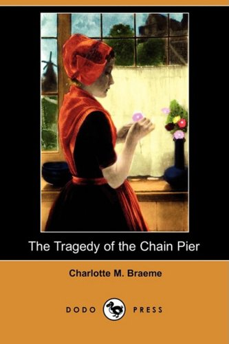 The Tragedy of the Chain Pier (Dodo: Charlotte M Braeme