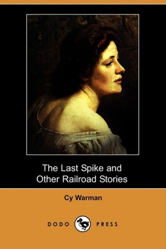 9781409906865: The Last Spike and Other Railroad Stories (Dodo Press)