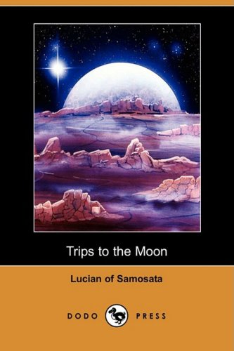 Trips to the Moon (Dodo Press) (Paperback)