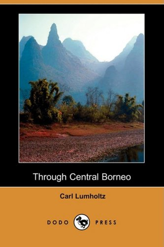 9781409907046: Through Central Borneo (Dodo Press)