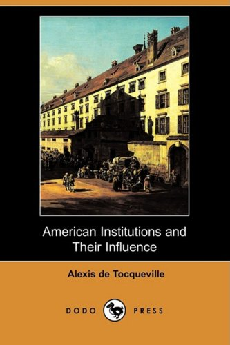 9781409907138: American Institutions and Their Influence (Dodo Press)
