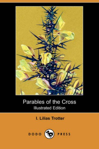Parables of the Cross (Illustrated Edition) (Dodo: I. Lilias Trotter