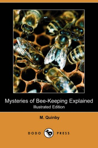 9781409907343: Mysteries of Bee-Keeping Explained (Illustrated Edition) (Dodo Press)