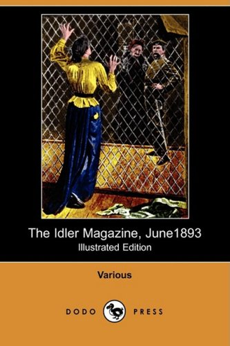 The Idler Magazine, June 1893 (Illustrated Edition): Various