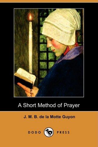 9781409907497: A Short Method of Prayer (Dodo Press)