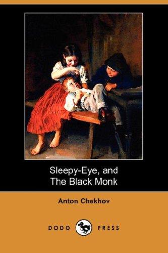 Sleepy-Eye, and the Black Monk (Dodo Press): Chekhov, Anton Pavlovich