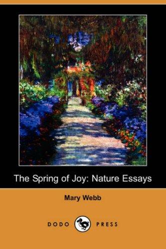 The Spring of Joy: Nature Essays (Dodo Press): Mary Webb