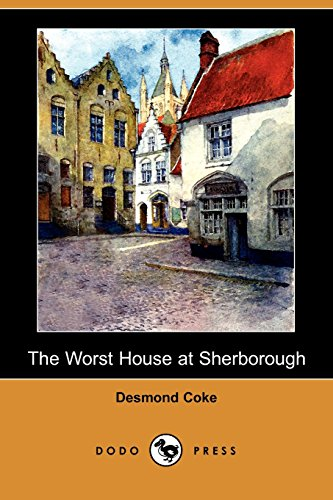 9781409908661: The Worst House at Sherborough (Dodo Press)