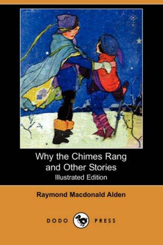 Why the Chimes Rang and Other Stories: Raymond MacDonald Alden