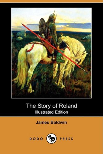 9781409909088: The Story of Roland (Illustrated Edition) (Dodo Press)