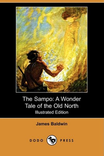 The Sampo: A Wonder Tale of the: James Baldwin