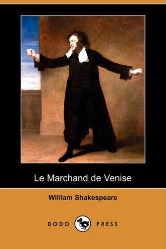 Le Marchand de Venise (Dodo Press) (Paperback): William Shakespeare