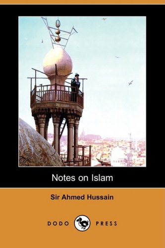 Notes on Islam (Dodo Press) (Paperback): Ahmed Hussain