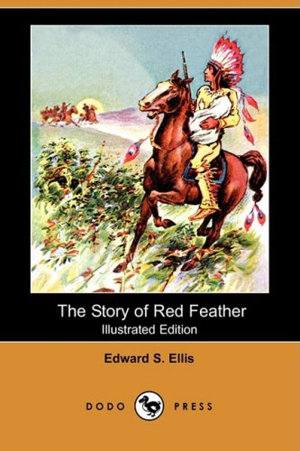 9781409910039: The Story of Red Feather (Illustrated Edition) (Dodo Press)