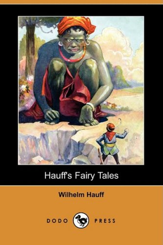 Hauff's Fairy Tales (Dodo Press): Hauff, Wilhelm