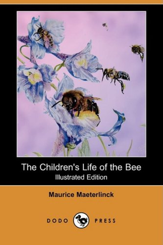 9781409910879: The Children's Life of the Bee (Illustrated Edition) (Dodo Press)