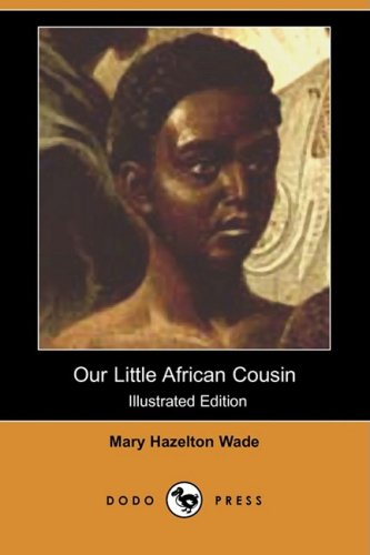 9781409910916: Our Little African Cousin (Illustrated Edition) (Dodo Press)