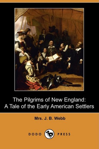 9781409911234: The Pilgrims of New England: A Tale of the Early American Settlers (Dodo Press)
