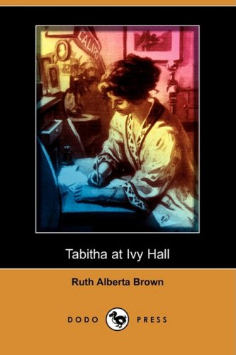 Tabitha at Ivy Hall (Dodo Press): Ruth Alberta Brown